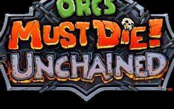 Orcs Must Die! Unchained lancia la fase open beta