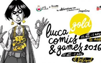 Inizia Lucca Comics and Games 2016 Gold!