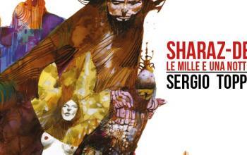 Sharaz-de – Le Mille e una Notte ritorna in libreria e fumetteria