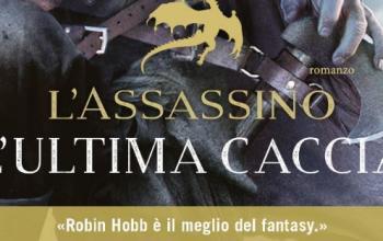 L'Assassino – L'ultima caccia di Robin Hobb da oggi in libreria