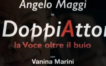 Il DoppiAttore – La Voce oltre il buio, di Angelo Maggi, alla terza edizione