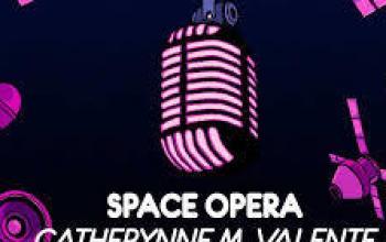 Space Opera di Catherynne M. Valente