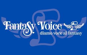 Nasce Fantasy Voice per tutti gli appassionati  di fantasy e fantastico!