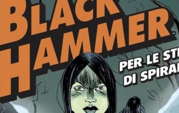 Black Hammer: Per le strade di Spiral City