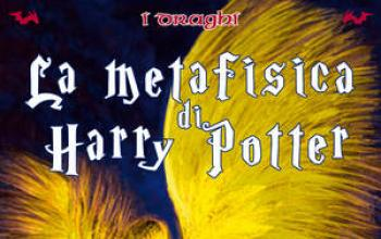 La Metafisica di Harry Potter