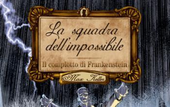 La squadra dell'impossibile: Il Complotto di Frankenstein
