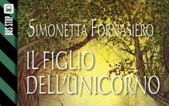 Il figlio dell'Unicorno. Incontro con Simonetta Fornasiero
