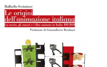 Le origini dell'animazione italiana, un saggio alla scoperta di un inedito patrimonio cinematografico italiano