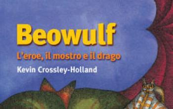 Beowulf. L'eroe, il mostro e il drago