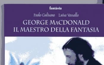 George MacDonald il maestro della fantasia