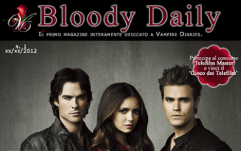 Arriva Bloody Daily, il primo magazine digitale dedicato a The Vampire Diaries