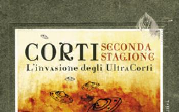 Edizioni XII: Corti - Seconda Stagione. L'Invasione degli UltraCorti a ottobre in libreria