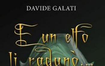 E un elfo li radunò... Incontro con Davide Galati