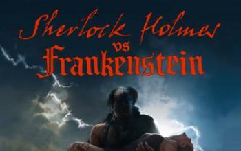 Sherlock Holmes vs Frankenstein: e poi, cosa?