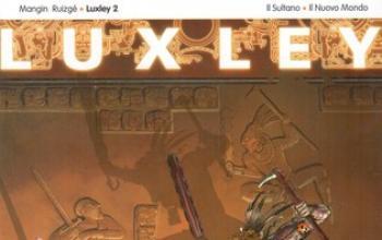 Luxley: Il Sultano/Il Nuovo Mondo