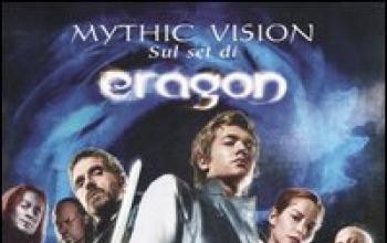 Una visione mitica sul set di Eragon