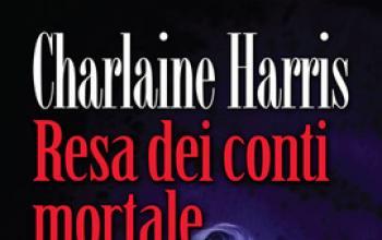 Resa dei conti mortale di Charlaine Harris in arrivo in libreria