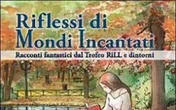 Riflessi di mondi incantati