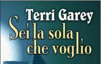 Sei la sola che voglio di Terri Garey