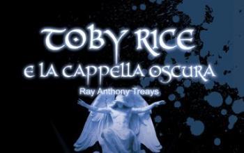 Toby Rice e La Cappella Oscura