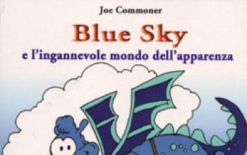 Blue Sky e l'ingannevole mondo dell'apparenza