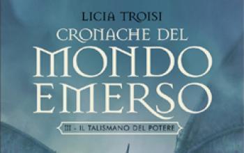 Il talismano di Licia Troisi in libreria
