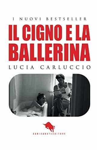 LUCIA CARLUCCIO – IL CIGNO E LA BALLERINA