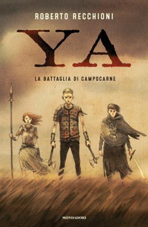 Roberto Recchioni, YA - La battaglia di Campocarne