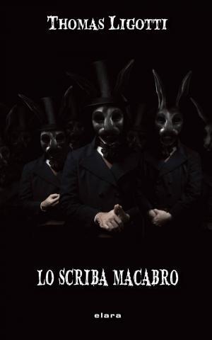 Lo scriba macabro - Thomas Ligotti