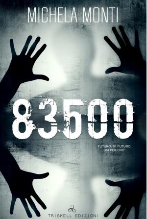 83500 di Michela Monti per Triskell Edizioni.