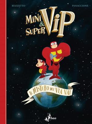 Minivip & Supervip – Il mistero del Via Vai