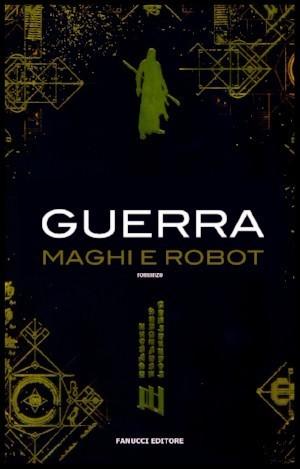 Guerra: Maghi e Robot