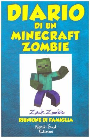 Diario di un minecraft zombie – Riunione di famiglia