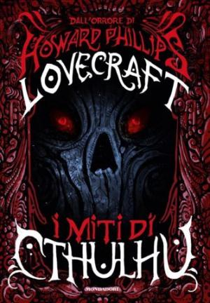 Howard Phillips Lovecraft – I miti di Cthulhu