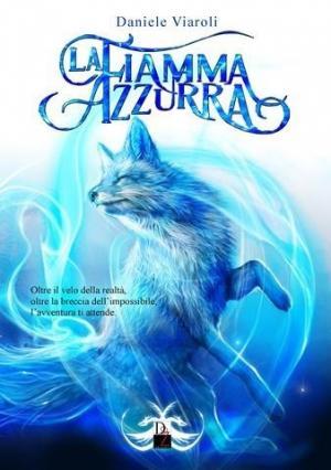 La copertina de La fiamma azzurra di Daniele Viaroli, edito da DZ Edizioni