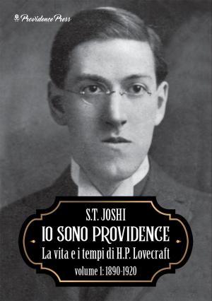 La copertina de Io sono Providence. La vita e i tempi di H.P. Lovecraft di S.T. Joshi, edito da Providence Press
