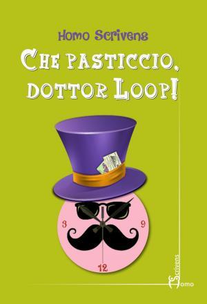 La copertina de Che pasticcio dottor Loop!, a cura di Giancarlo Marino e Aldo Putignano. Edito da Homo Scrivens