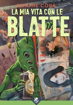 La copertina diLa Mia Vita con le Blatte di Simone Corà, edito nella collana Vaporteppa di Acheron Books