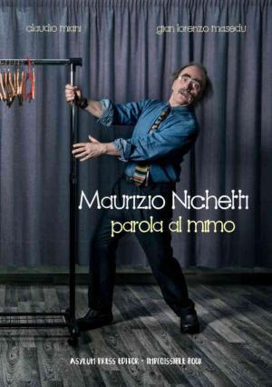 La copertina di Maurizo Nichetti – parola al mimo a cura di Claudio Miani e Gian Lorenzo Masedu, edito da Asylum Press Editor