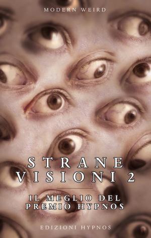 La copertina di Strane Visioni 2. Il meglio del Premio Hypnos, edito da Edizioni Hypnos