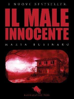La copertina de Il male innocente di Marta Businaro, edito da Dario Abate Editore