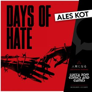 Akes Kot, Days of Hate