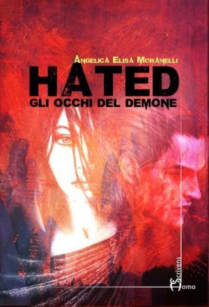 La copertina di <i>HATED. Gli occhi del demone</i> di Angelica Elisa Moranelli edito da Homo Scrivens