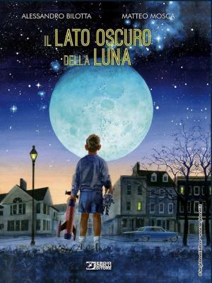 La cover del graphic novel <i>Il lato oscuro della Luna</i>, di Alessandro Bilotta e Matteo Mosca, edito da Sergio Bonelli Editore
