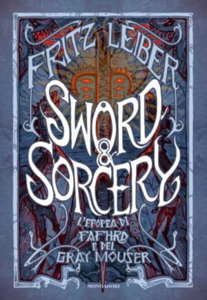Sword & Sorcery: L'epopea di Fafhrd e del Gray Mouse