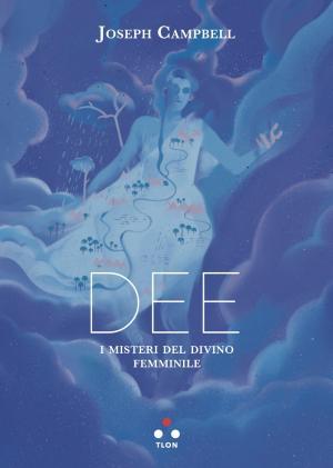 Dee: i misteri del divino femminile