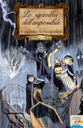 La Squadra dell'impossibile: Il Complotto Frankenstein
