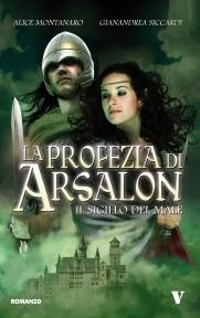 La Profezia di Arsalon - Il Sigillo del Male