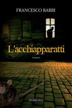 L'Acchiapparatti, nuova edizione, di Francesco Barbi