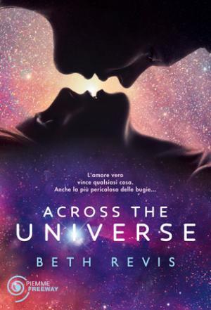 Across the Universe di Beth Revis. Piemme (collana Freeway); 9 ottobre 2012